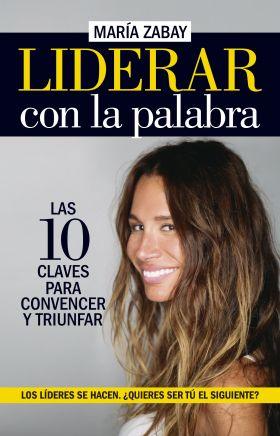 LIDERAR CON LA PALABRA. LAS DIEZ CLAVES PARA CONVE