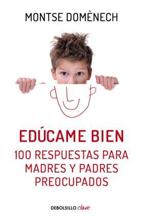 EDUCAME BIEN. 100 RESPUESTAS PARA MADRES Y PADRES