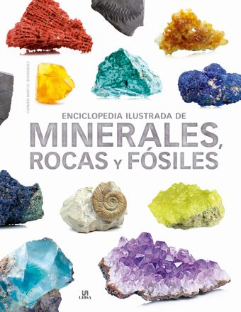 ENCICLOPEDIA ILUSTRADA DE MINERALES, ROCAS Y FOSIL