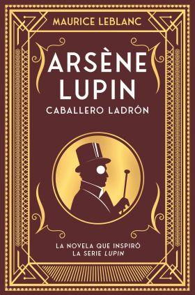 ARSENE LUPIN. CABALLERO Y LADRON