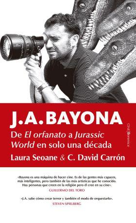 J. A. BAYONA, DE EL ORFANATO A JURASSIC WORLD EN SOLO UNA DECADA