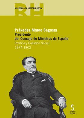 PRAXEDES MATEO SAGASTA PRESIDENTE DEL CONSEJO DE M