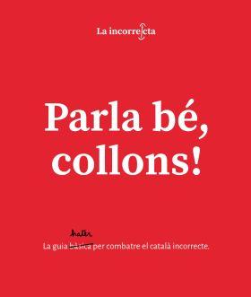 PARLA BÉ, COLLONS