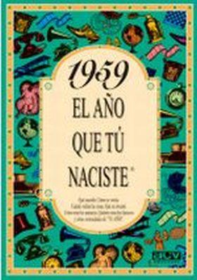 EL AÑO QUE TU NACISTE 1959