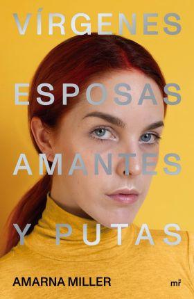 VIRGENES, AMANTES, ESPOSAS Y PUTAS
