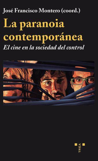 LA PARANOIA CONTEMPORANEA:EL CINE EN LA SOCIEDAD D