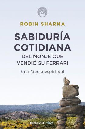 SABIDURIA COTIDIANA DEL MONJE QUE VENDIO SU FERRAR