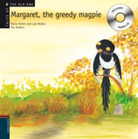 MARGARET, THE GREEDY MAGPIE +CD