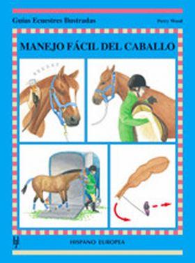 MANEJO FACIL DEL CABALLO -GUIAS ECUESTRES