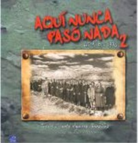 AQUI NUNCA PASO NADA II