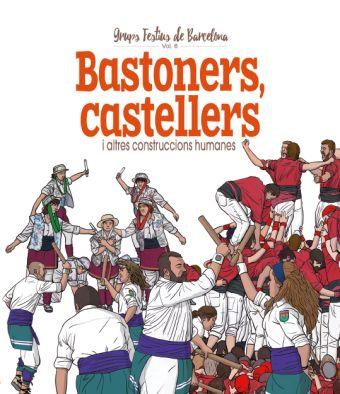 CASTELLERS, BASTONERS I ALTRES CONSTRUCCIONS HUMANES