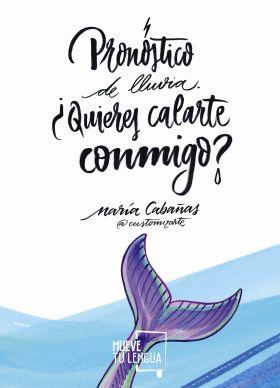PRONOSTICO DE LLUVIA: ¿QUIERES CALARTE CONMIGO?