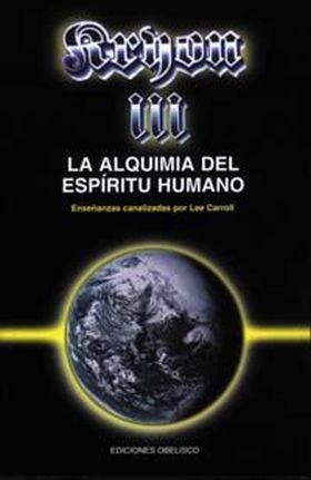 ALQUIMIA DEL ESPIRITU HUMANO - KRYON III
