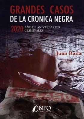 GRANDES CASOS DE LA CRONICA NEGRA