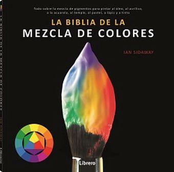 BIBLIA DE LA MEZCLA DE COLORES,LA