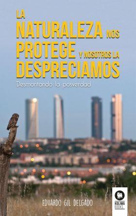 LA NATURALEZA NOS PROTEGE Y NOSOTROS LA DESPRECIAM