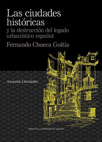 LAS CIUDADES HISTORICAS Y LA DESTRUCCION DEL LEGAD