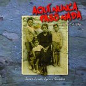 AQUI NUNCA PASO NADA LA RIOJA 1936 / 8º EDICION RUSTICA