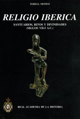 RELIGIO IBERICA: SANTUARIOS, RITOS Y DIVINIDADES (SIGLOS VII-I A.C.)