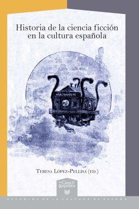 HISTORIA DE LA CIENCIA FICCION EN LA CULTURA ESPAÑ