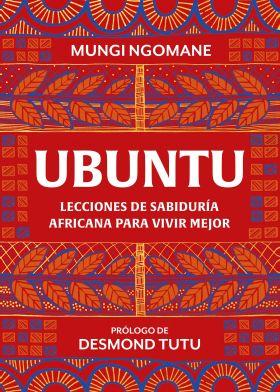UBUNTU. LECCIONES DE SABIDURIA AFRICANA PARA VIVIR