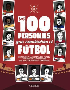 LAS 100 PERSONAS QUE CAMBIARON EL FUTBOL