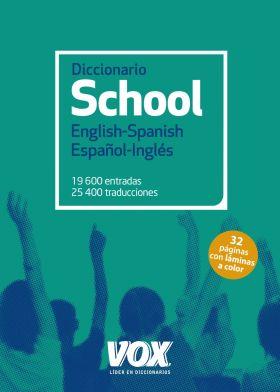 DICCIONARIO SCHOOL ENGLISH-SPANISH / ESPAÑOL-INGLE