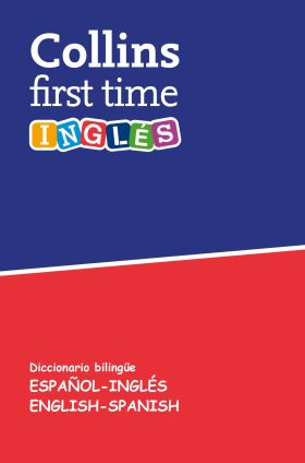 COLLINS FIRST TIME ESPAÑOL-INGLES