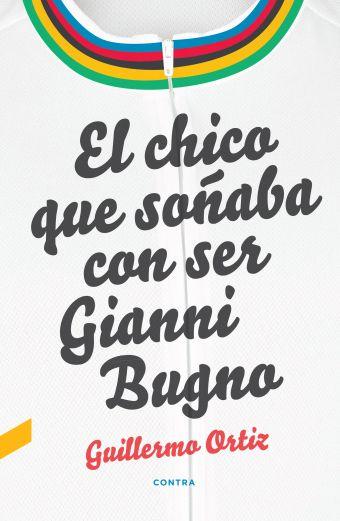 EL CHICO QUE SOÑABA CON SER GIANNI BUGNO