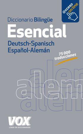 DICCIONARIO ESENCIAL ALEMAN-ESPAÑOL/DEUTSCH-SPANIS