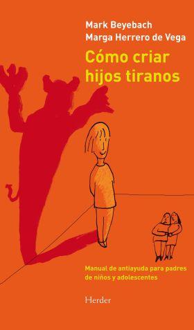 COMO CRIAR HIJOS TIRANOS