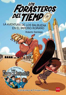 3 LOS FORASTEROS DEL TIEMPO: LA AVENTURA DE LOS BALBUENA EN EL IMPERIO