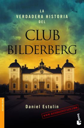 LA VERDADERA HISTORIA CLUB BILDERBERG