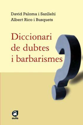 DICCIONARI DE DUBTES I BARBARISMES