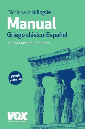 DICCIONARIO MANUAL GRIEGO. GRIEGO CLASICO-ESPAÑOL
