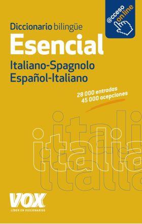 DICCIONARIO ESENCIAL ESPAÑOL-ITALIANO / ITALIANO-S