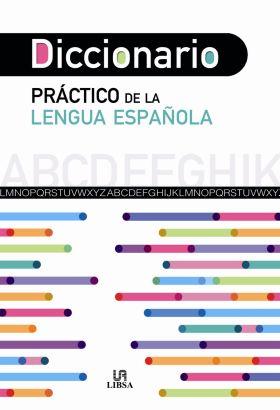 DICCIONARIO PRACTICO DE LA LENGUA ESPAÑOLA
