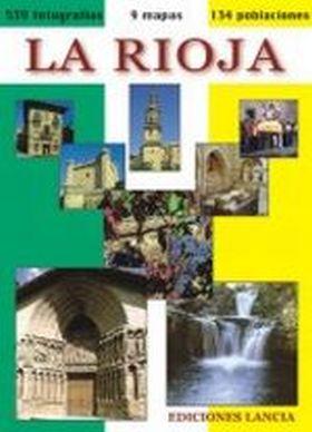 LA RIOJA 539 FOTOGRAFIAS, 9 MAPAS, 134 POBLACIONES