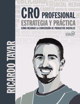 CRO PROFESIONAL. ESTRATEGIA Y PRACTICA