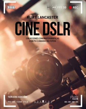 CINE DSLR. TERCERA EDICION