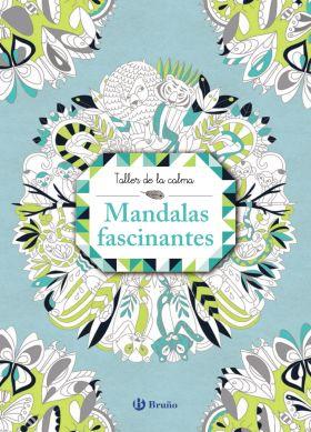 TALLER DE LA CALMA. MANDALAS FASCINANTES