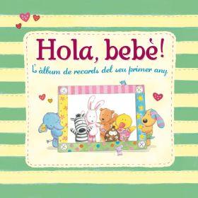 HOLA BEBE! L ALBUM DE RECORDS DEL SEU PRIMER ANY