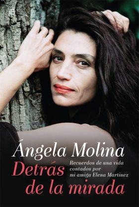 ANGELA MOLINA. DETRAS DE LA MIRADA