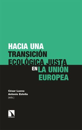 HACIA UNA TRANSICIÓN ECOLÓGICA JUSTA EN LA UNIÓN EUROPEA