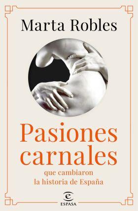PASIONES CARNALES DE LA HISTORIA DE ESPAÑA