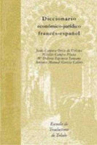 DICCIONARIO ECONÓMICO-JURÍDICO FRANCÉS-ESPAÑOL / ESPAÑOL-FRANCÉS